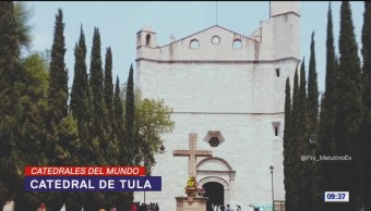 Conozca la catedral de Tula