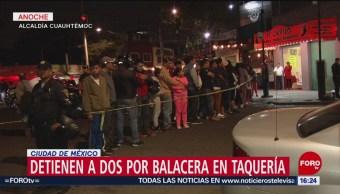 Detienen a dos por balacera en taquería en Ciudad de México