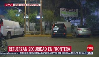 Refuerzan seguridad en frontera entre México y Estados Unidos