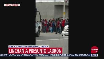 Linchan Ladrón Puebla Central de Abasto Huixcolotla
