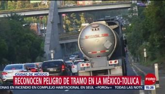 Reconocen peligro en tramo de la México-Toluca