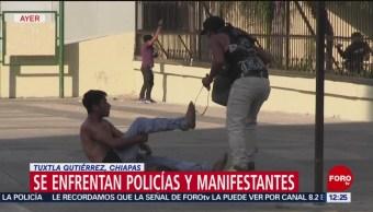 Se enfrentan policías y manifestantes en Tuxtla Gutiérrez, Chiapas
