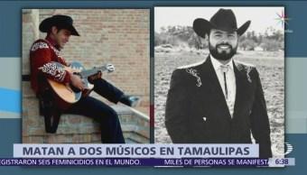 Secuestran y matan a dos músicos en Tamaulipas