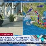 Sonora reporta temperaturas de menos dos grados bajo cero