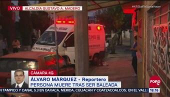 Asesinan a persona en Gustavo A. Madero