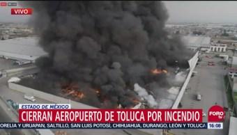 Cierran aeropuerto de Toluca por incendio