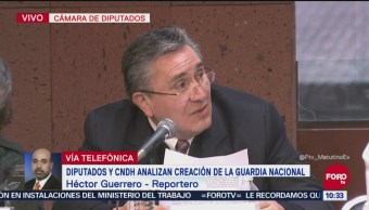 CNDH y diputados analizan creación de la Guardia Nacional