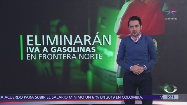 Eliminarán IVA a gasolinas en franja fronteriza con Estados Unidos