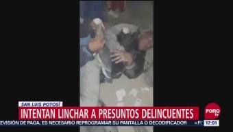 Intentan linchar a delincuentes en SLP
