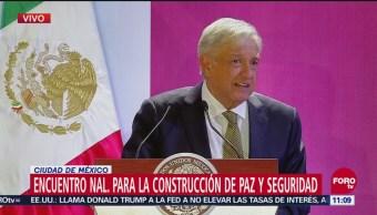 López Obrador participa en el Encuentro para la Construcción de Paz y Seguridad
