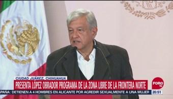 AMLO defiende Programa de Zona Libre de Frontera Norte