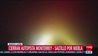 Cierran autopista Monterrey-Saltillo por niebla