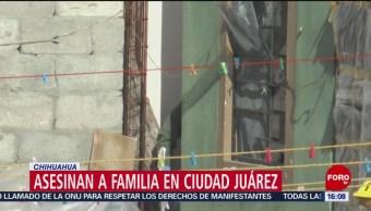 Asesinan a familia en Ciudad Juárez