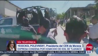 Yeidckol Polevnsky exige investigar asesinato de alcalde de Tlaxiaco