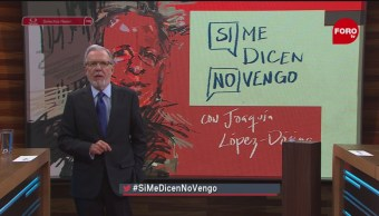 Foto: Si Me Dicen No Vengo Joaquín López-Dóriga 29 de Enero 2019