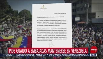 Pide Juan Guaidó a embajadas mantenerse en Venezuela