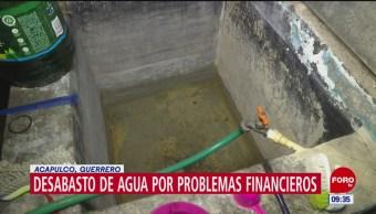 Acapulco sufre desabasto de agua por problemas financieros