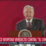 Foto: AMLO, respetuoso ante veredicto a 'El Chapo'