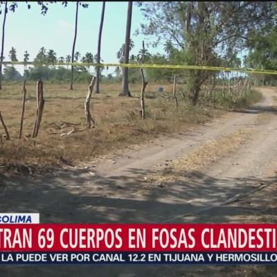 Encuentran 69 cuerpos en fosas clandestinas en Colima