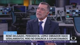 Foto: René Delgado: López Obrador hace señalamientos, pero no denuncia a exfuncionarios