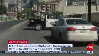 Fotos: Repunta violencia en Nuevo León
