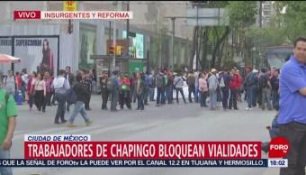 Foto: Continúan cerrado Insurgentes por bloqueo de trabajadores de Chapingo