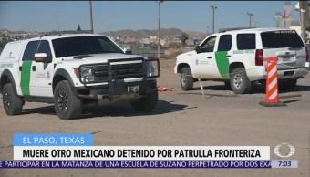 Muere mexicano detenido por la Patrulla Fronteriza