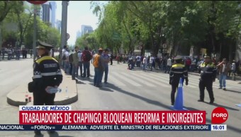 Foto: Trabajadores de Chapingo bloquean Reforma e Insurgentes
