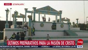 Foto: Últimos preparativos para La Pasión de Cristo en Iztapalapa
