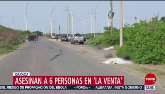 Asesinan a seis personas durante ataque en la Venta, Oaxaca