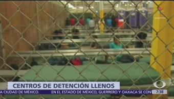 Centros de detención de migrantes en Texas están llenos