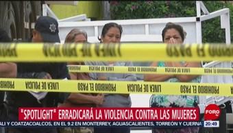 Foto: Spotlight Erradicará Violencia Mujeres México 29 Mayo 2019