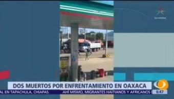 Enfrentamiento en Oaxaca deja dos muertos