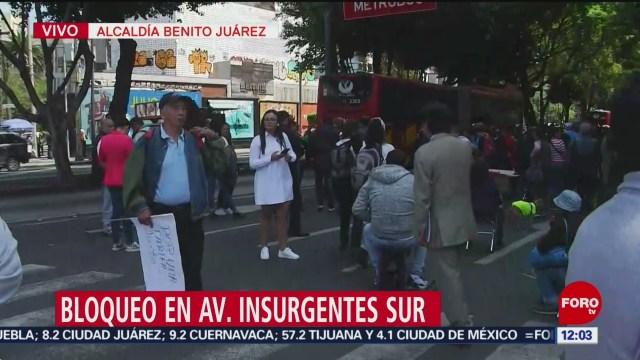 Realizan bloqueo en Insurgentes Sur, CDMX; dan paso a Metrobus