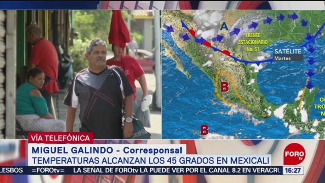 FOTO: Temperaturas alcanzan los 45 grados en Mexicali