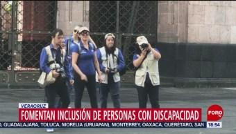FOTO: Veracruz fomenta la inclusión de personas con discapacidad