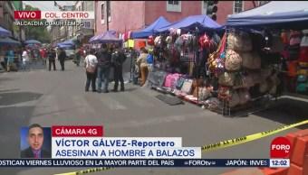 Asesinan a balazos a hombre en centro histórico de la CDMX