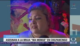 Asesinan a la Bruja 'Ma Memije' en Chilpancingo, Guerrero