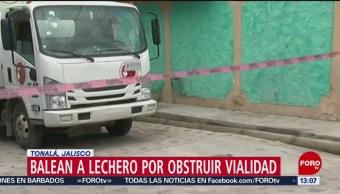 repartidor de leche fue baleado por obstruir una vialidad con su unidad. El chofer de una camioneta exigió al lechero mover su unidad, pero éste se negó y fue baleado