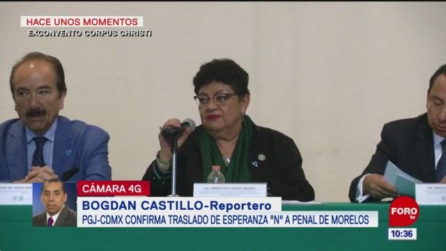 Confirman traslado de Esperanza 'N' a penal de Morelos