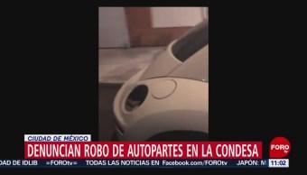 Denuncian robo de autopartes en la Condesa, CDMX