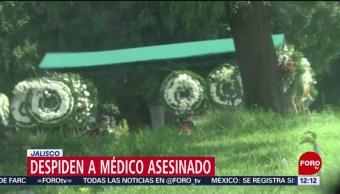 FOTO: Despiden a médico asesinado en Jalisco, 20 Julio 2019