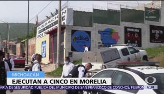 Ejecutan a cinco hombres en Morelia, Michoacán
