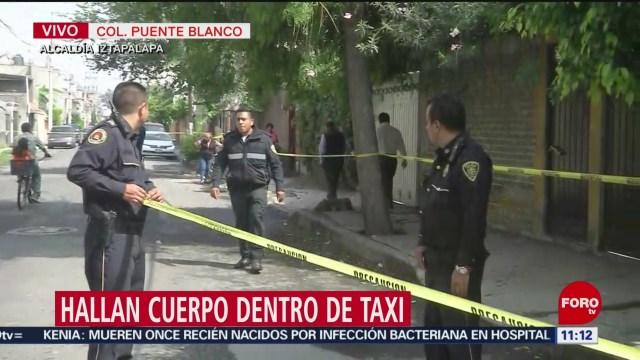 Hallan cadáver de un hombre dentro de un taxi, en Iztapalapa, CDMX