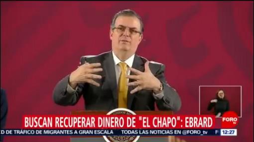 """Marcelo Ebrard: México y EU investigarán monto de bienes de """"El Chapo"""""""