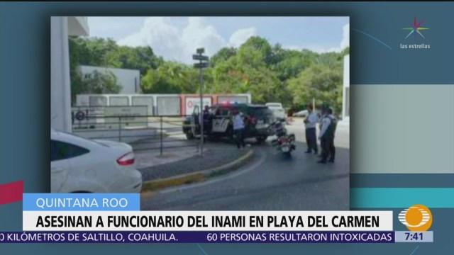 Matan a funcionario del INM en Playa del Carmen