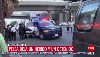 Pelea deja un herido y un detenido en Monterrey, NL