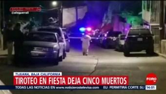 FOTO: Tiroteo en fiesta deja cinco muertos en Tijuana, 28 Julio 2019