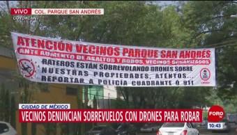 Vecinos de Coyoacán denuncian drones para robar