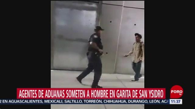 Agentes de aduanas someten a hombre en garita de San Ysidro